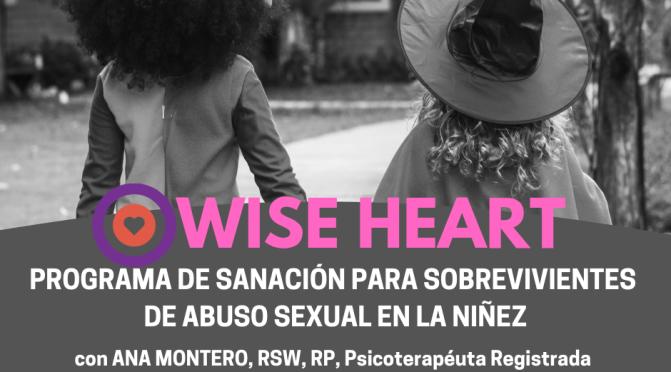 WISE HEART: Programa de Sanación para Sobrevivientes de Abuso Sexual en la Niñez, 17-18 de Agosto, 2019 (Nivel 1)